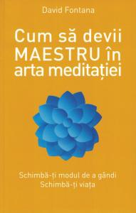 Cum sa devii Maestru in arta meditatiei - David Fontana [0]