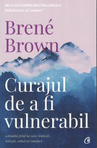 Curajul de a fi vulnerabil - Brene Brown [0]
