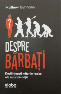 Despre barbati - Mathew Gutmann [0]