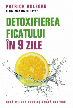 Detoxifierea ficatului in 9 zile - Patrick Holford, Fiona McDonald Joyce [0]
