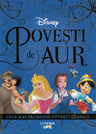 Disney. Povesti de aur. Cele mai frumoase povesti clasice - Disney [0]