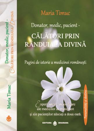Donator, medic, pacient - Călători prin rânduiala divină. Pagini de istorie a medicinei românești [0]