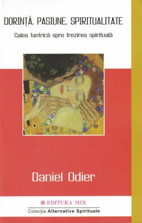 Dorinta, pasiune, spiritualitate - Daniel Odier [0]