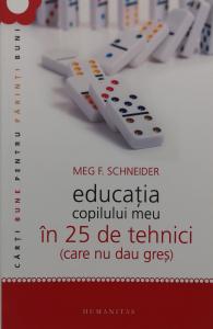 Educatia copilului meu in 25 de tehnici - Meg Schneider [0]