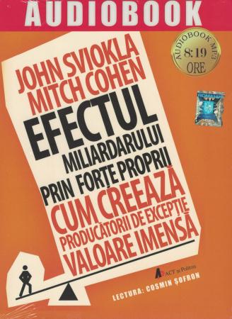 Efectul miliardarului prin forte proprii. AUDIOBOOK CD MP3 - John Sviokla, Mitch Cohen [0]
