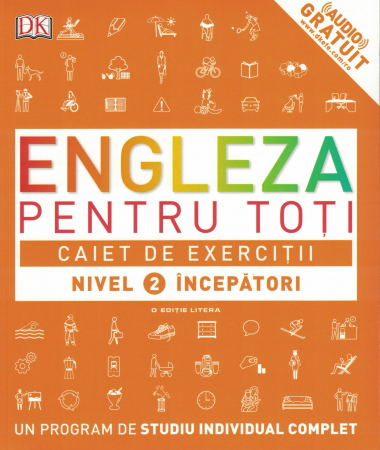 Engleza pentru toti. Caiet de exercitii. Nivel 2 incepatori [0]