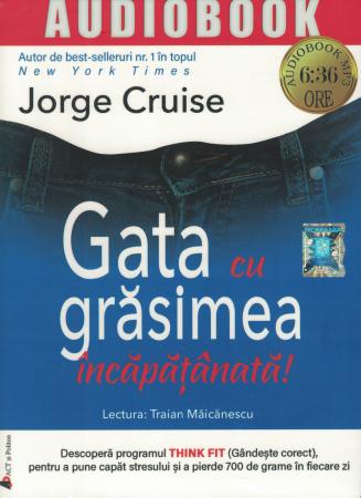 Gata cu grasimea incapatanata! AUDIOBOOK  CD  MP3 - Jorge Cruise [0]