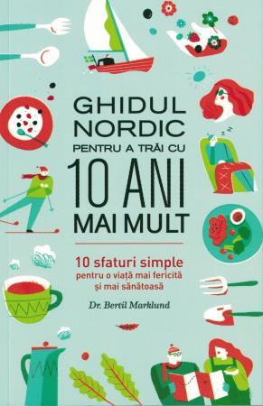Ghidul nordic pentru a trai cu 10 ani mai mult [0]