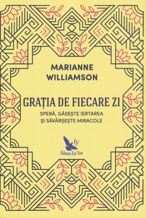 Gratia de fiecare zi - Marianne Williamson [0]