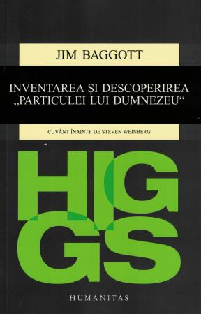 HIGGS. Inventarea si descoperirea Particulei lui Dumnezeu - Jim Baggott [0]
