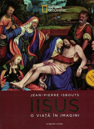 Iisus. O viata in imagini, 4 volume - Jean - Pierre Isbouts [0]