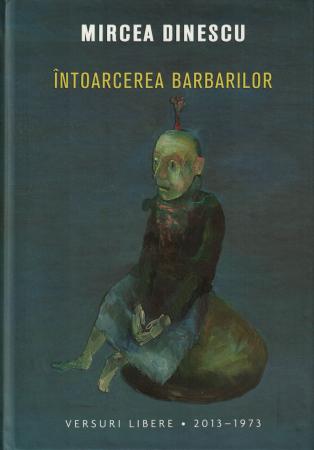 Intoarcerea barbarilor - Mircea Dinescu [0]