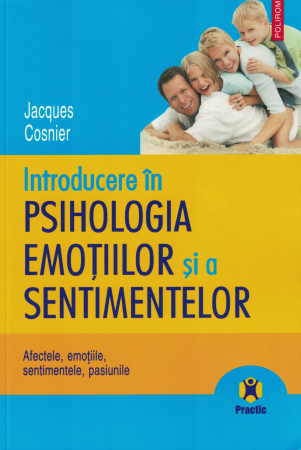 Introducere in psihologia emotiilor si a sentimentelor - Jacques Cosnier [0]