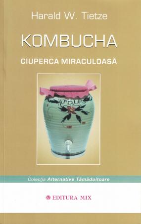 Kombucha. Ciuperca miraculoasa - Harald W. Tietze [0]