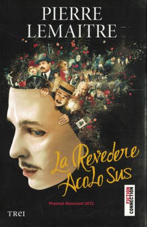 La Revedere Acolo Sus - Pierre Lemaitre [0]