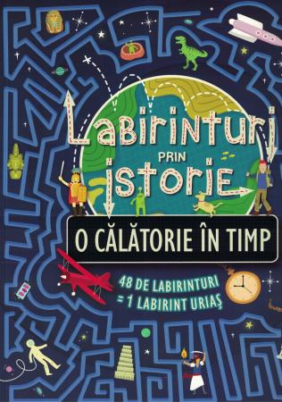 Labirinturi prin istorie. O calatorie in timp [0]