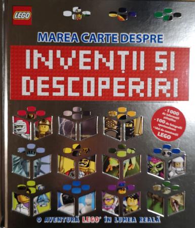 Lego. Marea carte despre inventii si descoperiri. O aventura Lego in lumea reala [0]