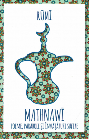 Mathnawi. Poeme, parabole si invataturi sufite - Rumi [0]