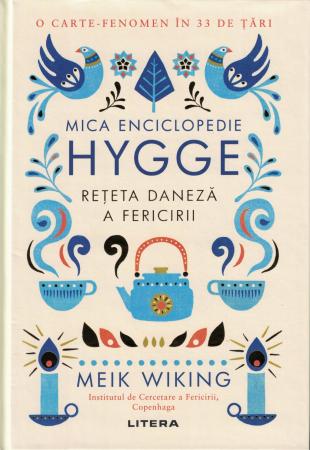 Mica enciclopedie HYGGE. Reteta daneza a fericirii - Meik Wiking [0]