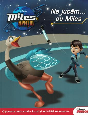 Miles in spatiu. Ne jucam cu Miles - Disney [0]