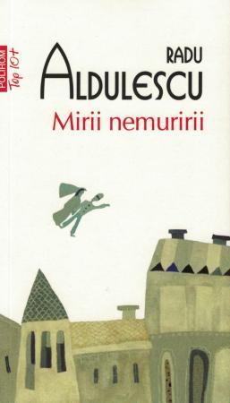 Mirii nemuririi - Radu Aldulescu [0]