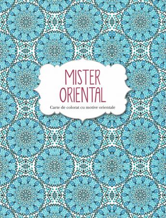 Mister Oriental. Carte de colorat cu motive orientale [0]