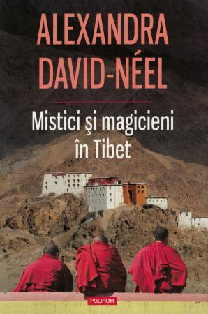 Mistici si magicieni in Tibet - Alexandra David Neel [0]