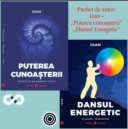 """Pachet de autor: Ioan - """"Puterea cunoasterii"""" si """"Dansul Energetic"""""""