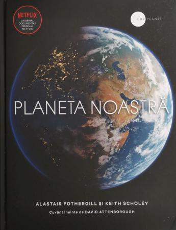 Planeta noastra - Alastair Fothergill, Keith Scholey [0]