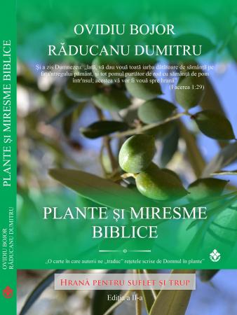 Plante și miresme biblice. Hrană pentru suflet și trup [0]