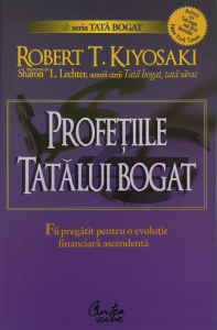 Profetiile tatalui bogat - Robert T. Kiyosaki , Sharon L. Lechter [0]