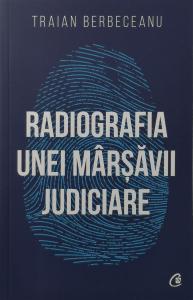 Radiografia unei marsavii judiciare - Traian Berbeceanu [0]