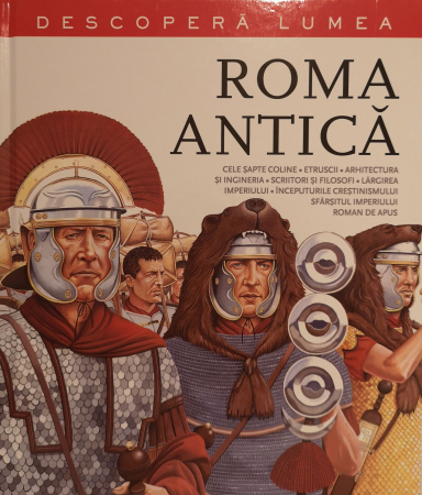 Roma antica. Descopera lumea [0]