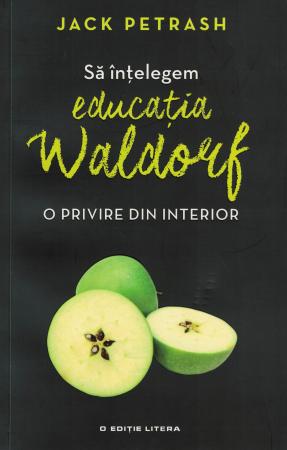 Sa intelegem educatia Waldorf - Jack Petrash [0]