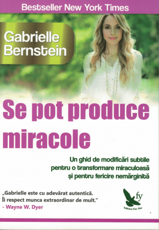 Se pot produce miracole -Gabrielle Bernstein [0]