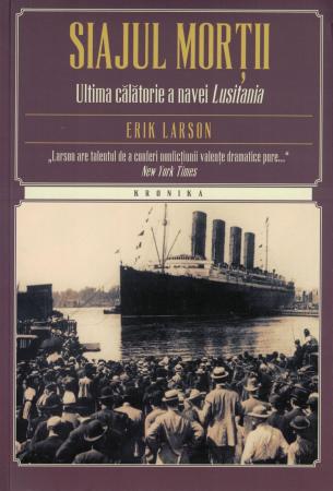 Siajul mortii. Ultima calatorie a navei Lusitania - Erik Larson [0]