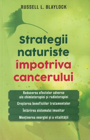 Strategii naturiste impotriva cancerului - Russell L. Blaylock [0]