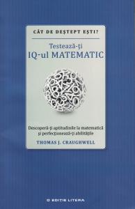 Testeaza-ti IQ-ul matematic - Thomas J. Craughwell [0]