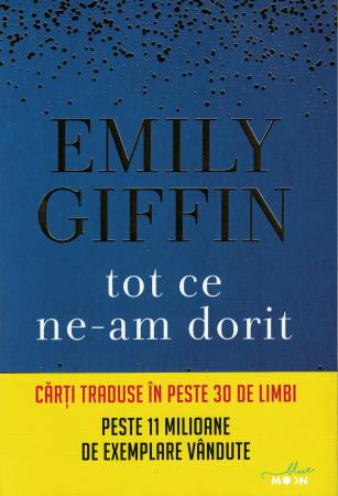 Tot ce ne-am dorit - Emily Giffin [0]