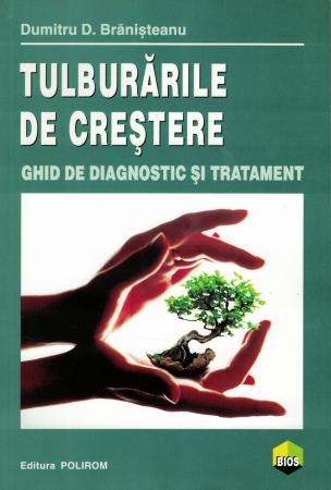Tulburari de crestere. Ghid de diagnostic si tratament - Dumitru D. Branisteanu [0]