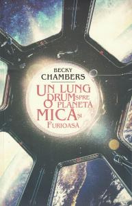Un lung drum spre o planeta mica si furioasa - Becky Chambers [0]