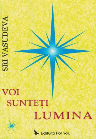 Voi sunteti lumina - Sri Vasudeva [0]