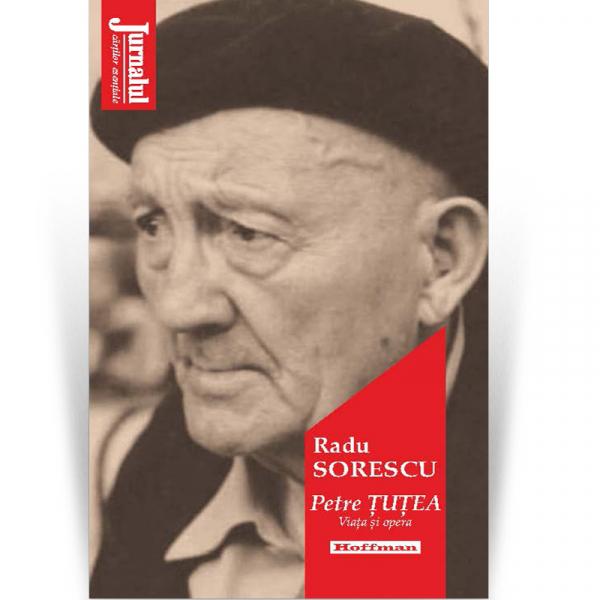 Petre Tutea - Viaţa şi opera - Radu Sorescu [0]