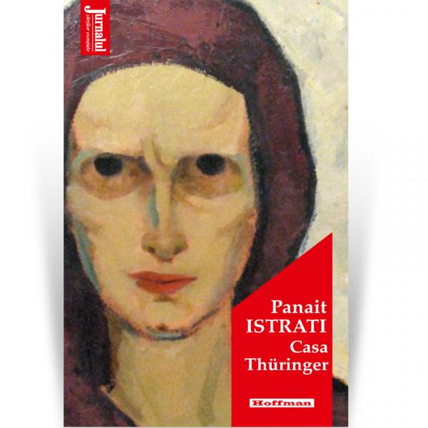 Casa Thuringer - Panait Istrati, Editia 2020 0