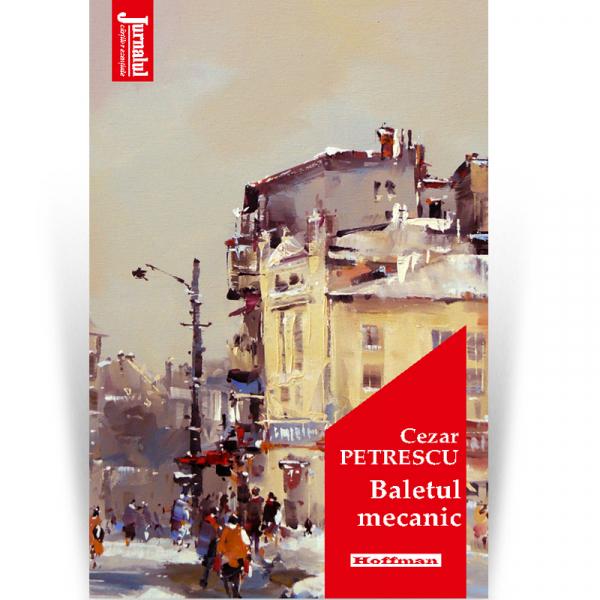 Baletul mecanic - Cezar Petrescu, Editia 2020 [0]