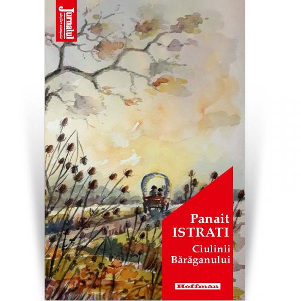 Ciulinii Baraganului - Panait Istrati, editia 2020 0