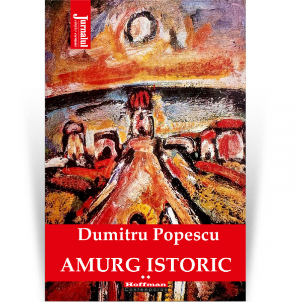 Amurg istoric - Dumitru Popescu, Vol. 2 [0]