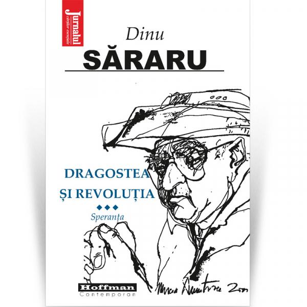 Dragostea si Revolutia, Vol. 3 - Speranta - Dinu Sararu [0]