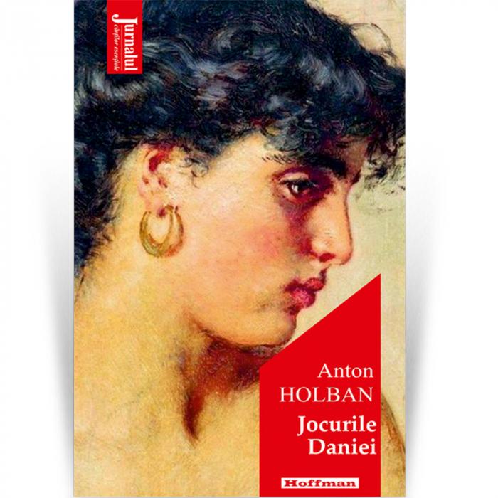 Jocurile Daniei - Anton Holban,  Editia 2021 [0]