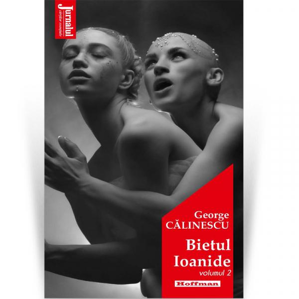 Bietul Ioanide, vol 2 - George Calinescu, editia 2020 0